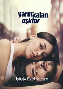 Yarim Kalan Asklar (Amores inconclusos)